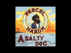 "▶ Procol Harum - ""A Salty Dog"" (1969) ~ Simply a Procol Harum gem, enjoy~~ ---jillian"