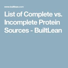 List of Complete vs. Incomplete Protein Sources - BuiltLean