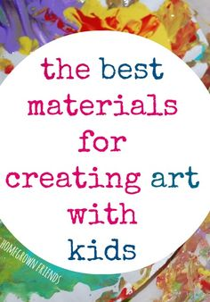 list of the best art materials for creating art with kids from Homegrown Friends