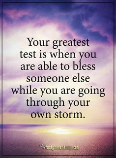 YOUR GREATEST TEST IS WHEN YOU BLESS