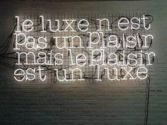 luxury is not a pleasure, but pleasure is a luxury