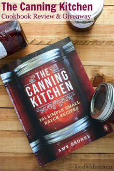 The Canning Kitchen: Cookbook Review and Giveaway
