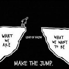 Motivation Quotes : Leap of faith. - Hall Of Quotes Motivacional Quotes, Great Quotes, Quotes To Live By, Leap Of Faith Quotes, Why Wait Quotes, Daily Quotes, Make It Happen Quotes, What If Quotes, You Can Do It Quotes