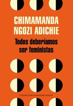Todos deberíamos ser feministas / We Should All Be Feminists (Spanish Edition) Chimamanda Ngozi Adichie, I Love Books, My Books, African Literature, Feminist Books, Writing Memes, International Books, Books To Read Online, Lectures
