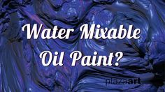"""Everything you need to know about water #mixable #oil #paint, also called """"water miscible"""" or """"water soluble"""" #oils."""