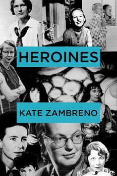 "Heroines - Kate Zambreno. ""I am beginning to realize that taking the self out of our essays is a form of repression. Taking the self out feels like obeying a gag order--pretending an objectivity where there is nothing objective about the experience of confronting and engaging with and swooning over literature."""