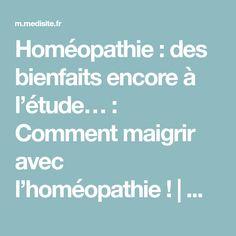 Homéopathie : des bienfaits encore à l'étude… : Comment maigrir avec l'homéopathie!   Medisite