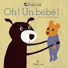 """Oh ! Un bébé ! Véronique Mazière,  Eds Didier Jeunesse,  Coll. """"Les histoires de Tim et Joé"""", 2013."""
