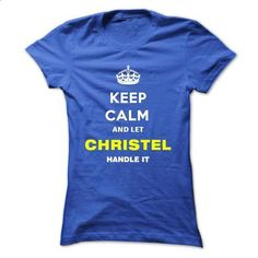 Keep Calm And Let Christel Handle It - #crop tee #hoodie for teens. PURCHASE NOW => https://www.sunfrog.com/Names/Keep-Calm-And-Let-Christel-Handle-It-eytzv-Ladies.html?68278