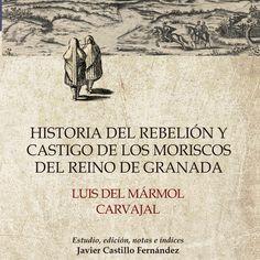 Historia del rebelión y castigo de los moriscos del Reino de Granada, 2015  http://absysnetweb.bbtk.ull.es/cgi-bin/abnetopac01?TITN=535203