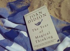 The Year of Magical Thinking.