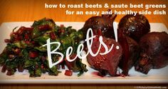 How to ROAST BEETS and SAUTE BEET GREENS for an easy and healthy side dish two ways! Via @RobynsOnlineWorld.com