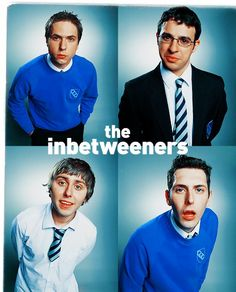 The Inbetweeners.... aka my new favorite show. Just kidding its already over.