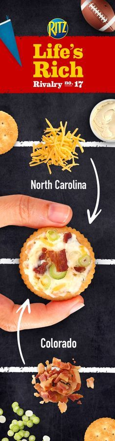 North Carolina loves the richness of cheddar, Colorado is nuts for bacon, and your friends will love when they come together at your football game day party in this amazing Cheesy Bacon RITZ Topper recipe! Follow these easy steps to delicious: 1. Chop three slice of bacon and one green onion finely. Mix it with cream cheese and cheddar until blended 2. Spread on a RITZ Cracker 3. Crumble bacon slice coarsely, slice the remaining scallion and sprinkle over topped Crackers.