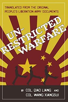 Free eBook Unrestricted Warfare: China's Master Plan to Destroy America Author Qiao Liang and Wang Xiangsui