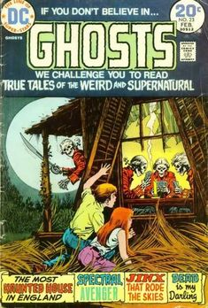 If you don't believe in GHOSTS we challenge you to read True Tales of the Weird and Supernatural #23 (February)