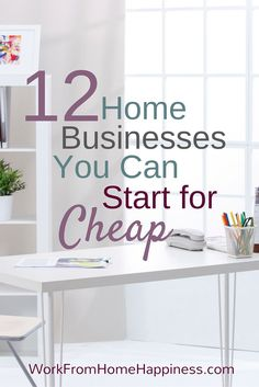 You don't need a ton of money to start your own home-based business. Here's 12 home business ideas you can start for cheap!