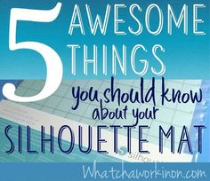 5 Amazing Things You Should Know About Your Silhouette Mat