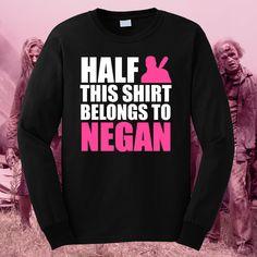 Negan, Walking Dead, Negan Shirt, Walking Dead Shirt, Shirt belongs to Negan, Half this shirt belongs to Negan, Negan Wife, The Walking Dead