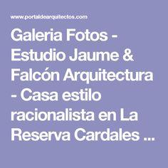 Galeria Fotos - Estudio Jaume & Falcón Arquitectura - Casa estilo racionalista en La Reserva Cardales Buenos Aires, - Portal de Arquitectos