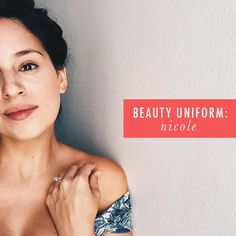 My Beauty Uniform: Nicole Gonzalez