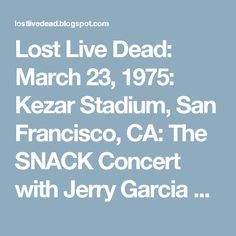 Lost Live Dead: March 23, 1975: Kezar Stadium, San Francisco, CA: The SNACK Concert with Jerry Garcia And Friends (FM VIII)
