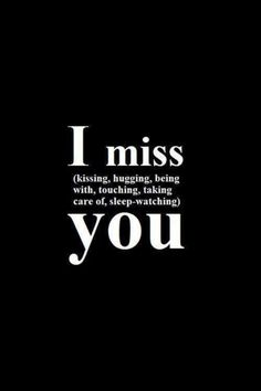 I miss (kissing, hugging, being with) you - #long distance love