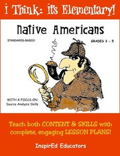 This Common Core teaching unit from InspirEd Educators includes 16 single-class lessons to teach the environment, culture and historical events of several Native American groups. Native American Tools, American Symbols, American History, American Girl, Formative And Summative Assessment, Money Worksheets, Common Core Curriculum, Teaching Social Studies, Common Core Standards