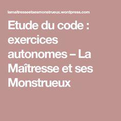 Etude du code : exercices autonomes – La Maîtresse et ses Monstrueux