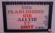687741494Broderi-god-planlegging-gir-alltid-et-godt-resultat-latterkula.no - Lattermuskelen Girly, God, Personalized Items, Cards, Women's, Dios, Girly Girl, Allah, Maps