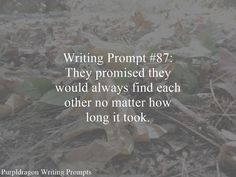 Writing Prompt #87: They promised they would always find each other no matter how long it took.