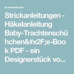 Strickanleitungen - Häkelanleitung Baby-Trachtenschühchen/e-Book PDF - ein Designerstück von Sabinas-Atelier bei DaWanda