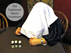 Try an old fashioned Steam Treatment for Congestion