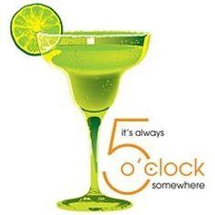 I'ts 5 o'clock somewhere