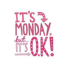 Tapi santai saja, semua akan berjalan baik meskipun ini hari Senin. Semangat!