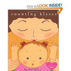"""BOOKS FOR BABIES:  Counting Kisses: A Kiss & Read Book by Karen Katz (Boardbook), $7.  • How many kisses does it take to say goodnight? A fussy baby receives """"ten little kisses on teeny tiny toes/nine laughing kisses on busy, wriggly feet/eight squishy kisses on chubby, yummy knees,"""" and so on down to """"one last kiss on your sleepy, dreamy head."""" Each member of the family takes a turn bestowing kisses on the child. A perfect bedtime story."""