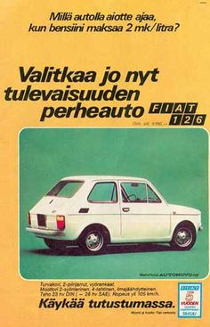 in Finland Old Advertisements, Advertising, Golden Buddha Statue, Fiat 126, Old Commercials, Twisted Humor, Old Toys, Finland, Vintage Posters