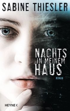 lenisvea's Bücherblog: Nachts in meinem Haus von Sabine Thiesler