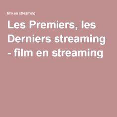 Les Premiers, les Derniers streaming - film en streaming