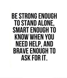 Others - Be strong enough to stand alone #Brave, #Smart, #Strong