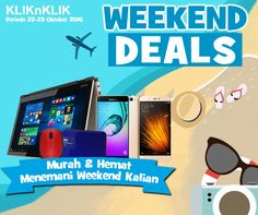 Yang seru di Weekend Deals kali ini adalah DISKON hingga 900 Ribu!!! Kesempatan terbatas.
