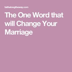 The One Word that will Change Your Marriage