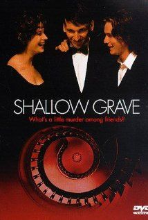 Shallow Grave--Three roommates learn the cost of trust and friendship when they find a windfall in their apartment.