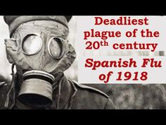 1918 Spanish Flu historical documentary | Swine Flu Pandemic | Deadly plague of 1918 - YouTube