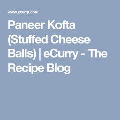 Paneer Kofta (Stuffed Cheese Balls) | eCurry - The Recipe Blog