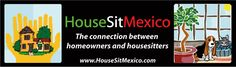 Looking to House Sit in Mexico or need someone to sit your house for the off season?