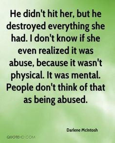 More Darlene McIntosh Quotes on www.quotehd.com - #quotes #abuse #destroyed #even #everything #hit #know #realized