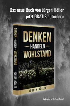 Denken – Handeln – Wohlstand - so heißt das neueste Buch von Jürgen Höller, das du dir für kurze Zeit gratis sichern kannst - Hier klicken