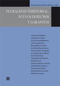 Pluralidad territorial, nuevos derechos y garantías.  Comares, 2012.  CA34.1 65