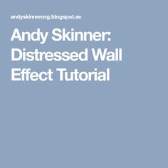 Andy Skinner: Distressed Wall Effect Tutorial